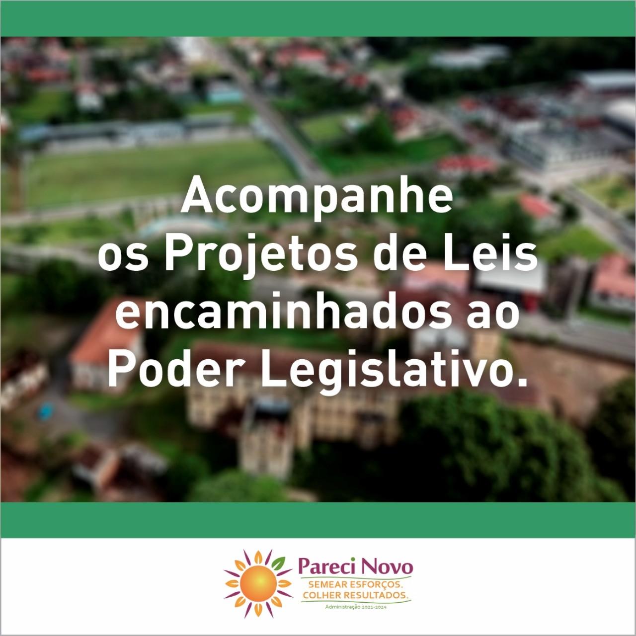 Acompanhe os projetos de leis encaminhados ao Poder Legislativo