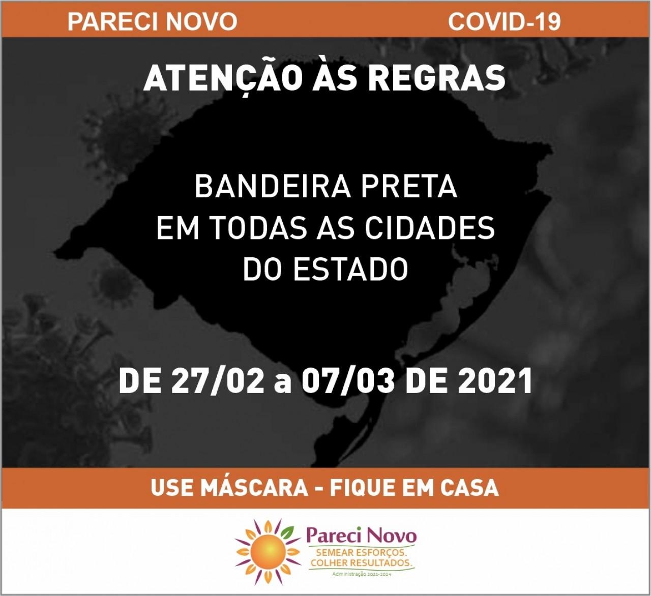 Governo do Estado suspende Modelo de Cogestão, sendo obrigatória a aplicação dos protocolos da BANDEIRA PRETA em todas as cidades do RS.